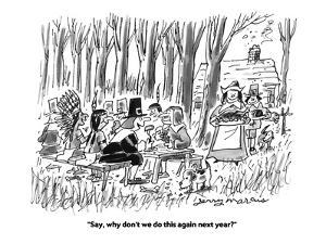 """""""Say, why don't we do this again next year?"""" - Cartoon by Jerry Marcus"""