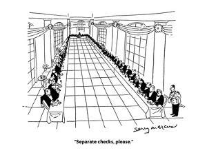 """""""Separate checks, please."""" - Cartoon by Jerry Marcus"""