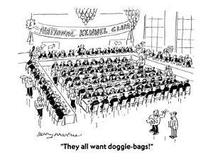 """""""They all want doggie-bags!"""" - Cartoon by Jerry Marcus"""