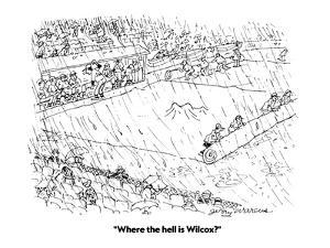 """""""Where the hell is Wilcox?"""" - Cartoon by Jerry Marcus"""