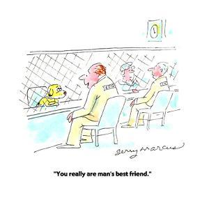 """""""You really are man's best friend."""" - Cartoon by Jerry Marcus"""
