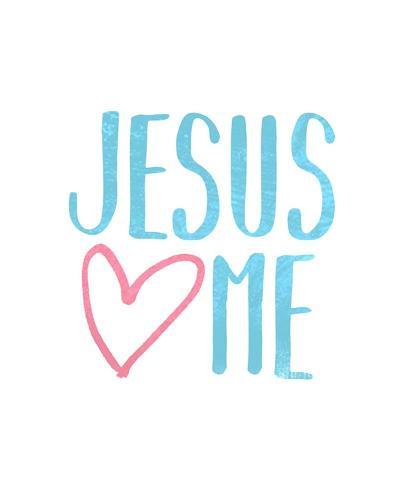 Jesus Loves Me-Inspire Me-Art Print
