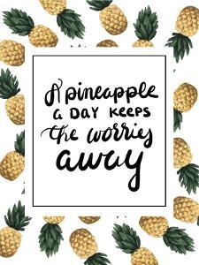 A Pineapple A Day Keeps The Worries Away by Jetty Printables