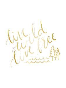 Gold Live Wild Live Free Typography by Jetty Printables