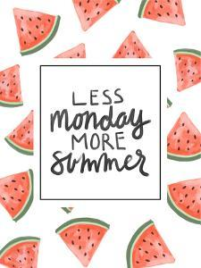 Less Monday More Summer Watermelon Typography by Jetty Printables