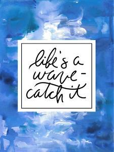 Life S A Wave, Catch It by Jetty Printables