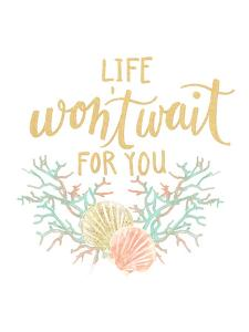 Life Won T Wait For You Coastal Typography by Jetty Printables