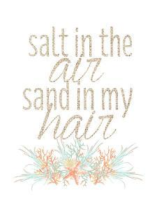 Salt In The Air Sand In My Hair Typographic Art by Jetty Printables