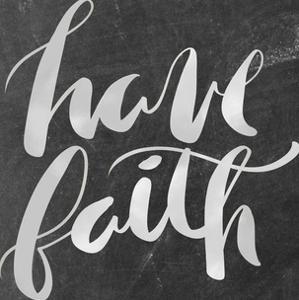 Silver Chalkboard Have Faith Typography by Jetty Printables