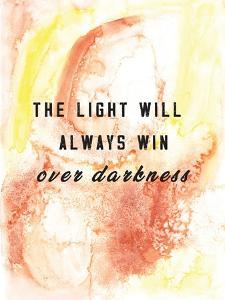 Light Will Always Win by JMB Designs