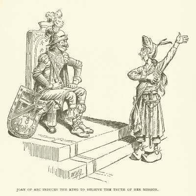 Joan of Arc Induces the King to Believe the Truth of Her Mission--Giclee Print