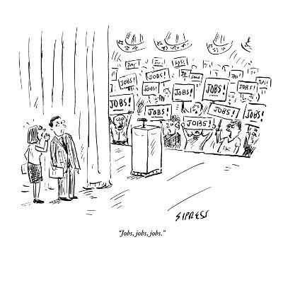 """Jobs, jobs, jobs."" - New Yorker Cartoon-David Sipress-Premium Giclee Print"