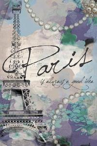 Paris Is Always a Good Idea by Jodi Pedri