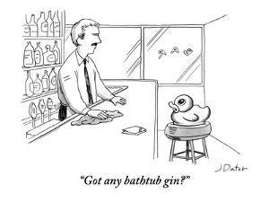 """Got any bathtub gin?"" - New Yorker Cartoon by Joe Dator"