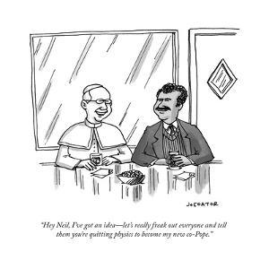 """""""Hey Neil, I've got an idea?let's really freak out everyone and tell them ?"""" - Cartoon by Joe Dator"""