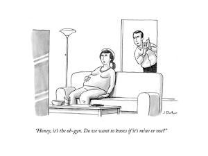 """""""Honey, it's the ob-gyn. Do we want to know if it's mine or not?"""" - New Yorker Cartoon by Joe Dator"""
