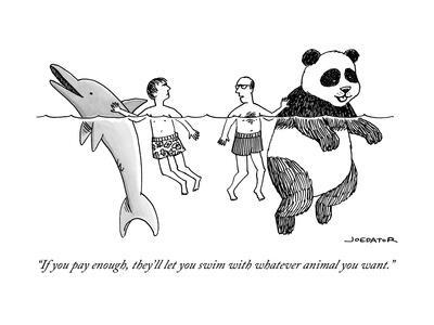 """""""If you pay enough, they'll let you swim with whatever animal you want."""" - New Yorker Cartoon"""