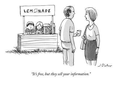 """""""It's free, but they sell your information."""" - New Yorker Cartoon"""