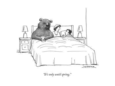 """""""It's only until spring."""" - New Yorker Cartoon"""