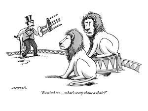 """""""Remind me?what's scary about a chair?"""" - New Yorker Cartoon by Joe Dator"""