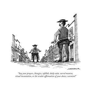 """Say your prayers, liturgies, tefillah, daily salat, sacred mantra, ritual..."" - New Yorker Cartoon by Joe Dator"