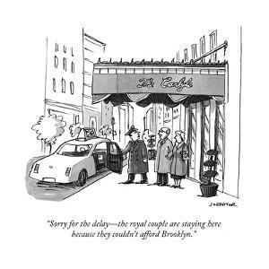 """""""Sorry for the delay?the royal couple are staying herebecause they couldn?"""" - Cartoon by Joe Dator"""