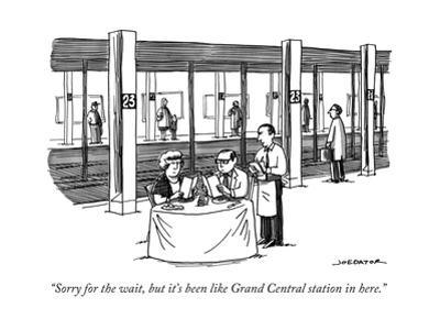 """""""Sorry for the wait, but it's been like Grand Central station in here."""" - New Yorker Cartoon by Joe Dator"""