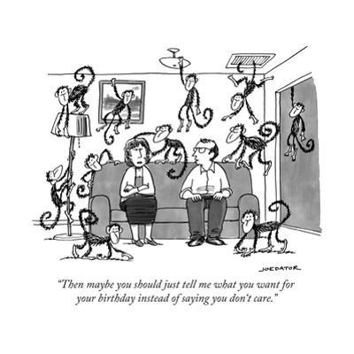 """""""Then maybe you should just tell me what you want for your birthday instea…"""" - New Yorker Cartoon"""