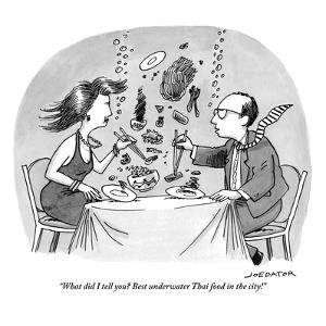 """What did I tell you? Best underwater Thai food in the city!"" - New Yorker Cartoon by Joe Dator"