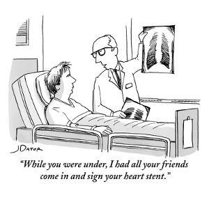 """While you were under, I had all your friends come in and sign your heart ?"" - New Yorker Cartoon by Joe Dator"