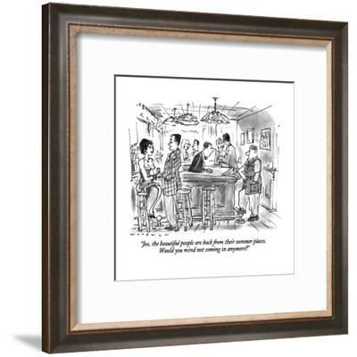 """Joe, the beautiful people are back from their summer places.  Would you m?"" - New Yorker Cartoon-Bill Woodman-Framed Premium Giclee Print"