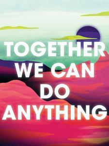 Together We Can Do Anything by Joe Van Wetering