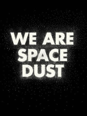 We Are Space Dust