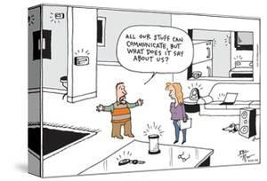 All our stuff can communicate, but what does it say about us? by Joel Pett