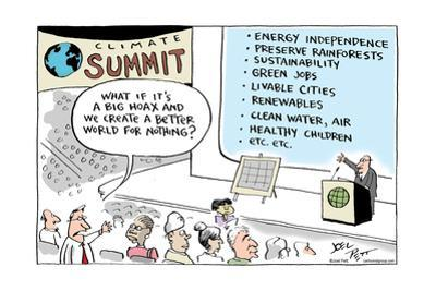 Climate Summit.  What if it's a big hoax and we create a better world for nothing?