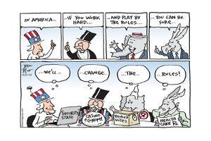 In America, if you work hard and play by the rules you can be sure we'll …  by Joel Pett