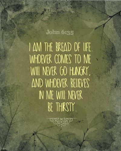 John 6:35 I am the Bread of Life (Leaves)-Inspire Me-Art Print