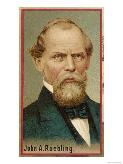 John Augustus Roebling American Engineer and Industrialist Born in Germany--Giclee Print