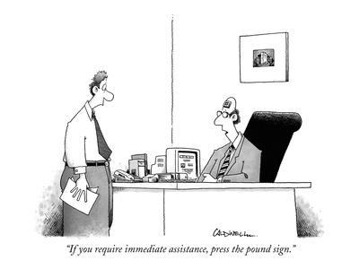 """""""If you require immediate assistance, press the pound sign."""" - New Yorker Cartoon"""