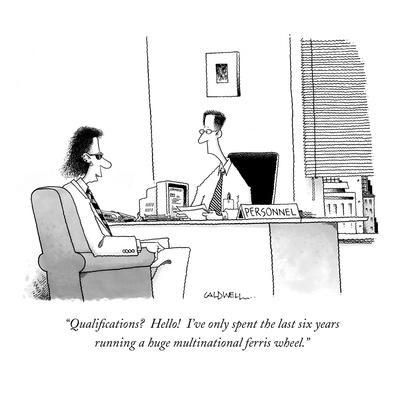 """""""Qualifications?  Hello!  I've only spent the last six years running a hug?"""" - New Yorker Cartoon"""