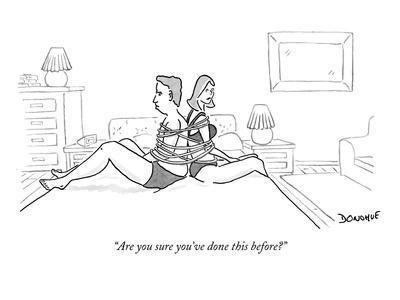 """Are you sure you've done this before?"" - New Yorker Cartoon"