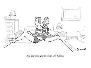"""Are you sure you've done this before?"" - New Yorker Cartoon by John Donohue"