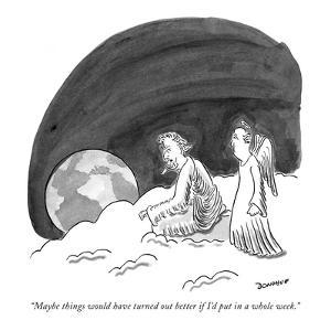 """Maybe things would have turned out better if I'd put in a whole week."" - New Yorker Cartoon by John Donohue"