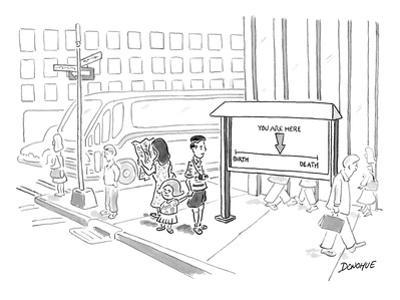 """Tourist on the street looking at a sign that has a point saying """"you are h… - New Yorker Cartoon by John Donohue"""