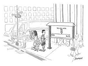"""Tourist on the street looking at a sign that has a point saying """"you are h? - New Yorker Cartoon by John Donohue"""