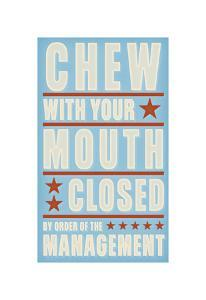 Chew with your Mouth Closed by John Golden