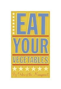 Eat Your Vegetables by John Golden
