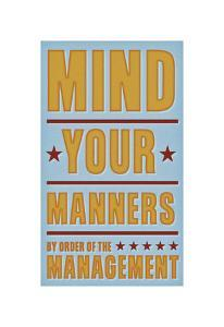 Mind Your Manners by John Golden