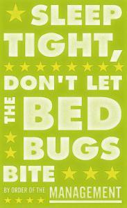 Sleep Tight, Don't Let The Bedbugs Bite (green & white) by John Golden
