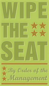 Wipe the Seat by John Golden